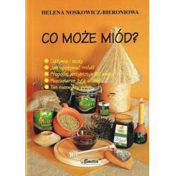 """Książka - """"Co może miód ?"""" Helena Noskowicz-Bieroniowa"""