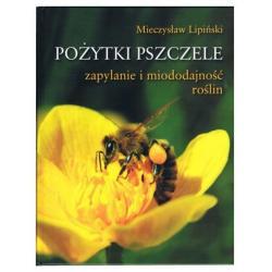 """Książka – """"Pożytki pszczele - zapylanie i miododajność roślin"""" – Mieczysław Lipiński"""