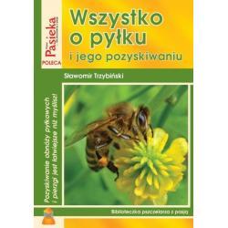 """Książka – """"Wszystko o pyłku i jego pozyskiwaniu"""" – Sławomir Trzybiński"""