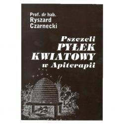 """Książka – """"Pszczeli pyłek kwiatowy w apiterapii"""" – R. Czarnecki"""