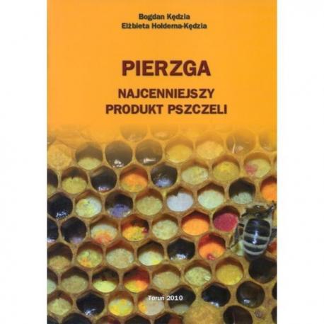 """Książka """"Pierzga Najcenniejszy produkt pszczeli"""" (Bogdan Kędzia , E. Hołderna-Kędzia)"""